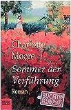 Moore, Charlotte: Sommer der Verführung. Roman.