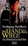 Wolfgang Hohlbein: Die Hand an der Wiege.