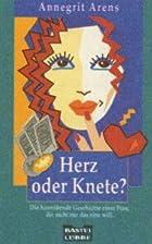 Herz oder Knete? by Annegrit Arens