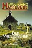 Wolfgang Hohlbein: Der Widersacher.