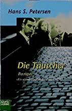 Die Täuscher by Hans S. Petersen