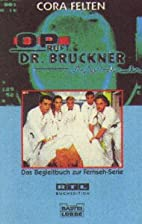OP ruft Dr. Bruckner. Romanbuch zur…