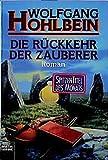 Hohlbein, Wolfgang: Die R???ckkehr (Ruckkehr) der Zauberer