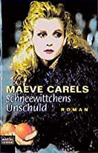 Schneewittchens Unschuld by Maeve Carels