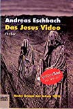 Eschbach, Andreas: Das Jesus Video.