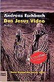 Eschbach, Andreas: Das Jesus Video.