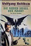 Wolfgang Hohlbein: Die sieben Siegel der Macht.