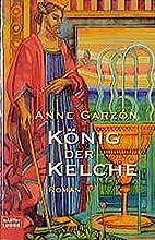 König der Kelche. by Anne Garzon