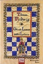 Wie ein Lamm unter Löwen. by Tilman Röhrig