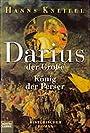 Darius der Große, König der Perser - Hanns Kneifel