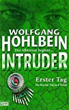 Hohlbein, Wolfgang: Intruder - Erster Tag (1.)