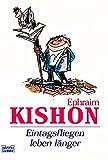 Ephraim Kishon: Eintagsfliegen leben länger.