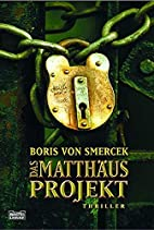 Das Matthäus Projekt. by Boris von Smercek