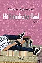 Mit himmlischer Hand. by Saralee Rosenberg