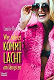 Laurie Notaro: Wer zuletzt kommt lacht am längsten