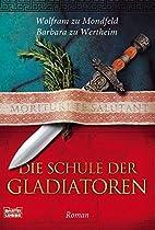 Die Schule der Gladiatoren: Historischer…