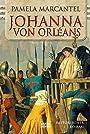 Johanna von Orléans (Allgemeine Reihe. Bastei Lübbe Taschenbücher) - Pamela Marcantel