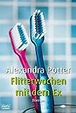 Alexandra Potter: Flitterwochen mit dem Ex