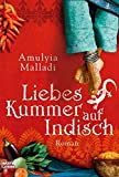 Amulya Malladi: Liebeskummer auf Indisch