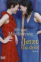 Jetzt zu dritt by Mirjam Müntefering