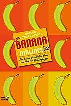 Banana Airlines: Die kurze Geschichte eines…