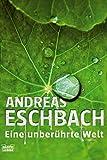 Andreas Eschbach: Eine unberührte Welt