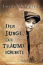 Der Junge, der Träume schenkte: Roman by…