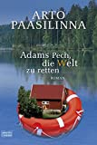 Arto Paasilinna: Adams Pech, die Welt zu retten