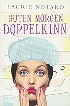 Guten Morgen, Doppelkinn: Roman by Laurie…