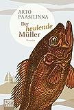 Arto Paasilinna: Der heulende Müller