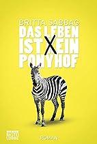 Das Leben ist (k)ein Ponyhof: Roman by…