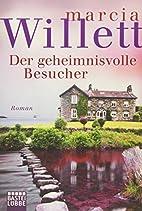 Der geheimnisvolle Besucher: Roman by Marcia…