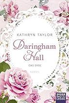 Daringham Hall 01 - Das Erbe by Kathryn…