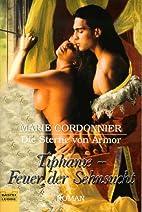 Tiphanie, Feuer der Sehnsucht. by Marie…
