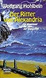 Wolfgang Hohlbein: Der Ritter von Alexandria - Ein Abenteuer aus der Zeit der Kreuzzüge