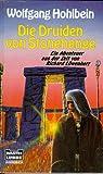Hohlbein, Wolfgang: Die Druiden von Stonehenge. ( Ab 10 J.). Ein Abenteuer aus der Zeit von Richard Löwenherz.