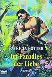 Patricia Potter: Im Paradies der Liebe.
