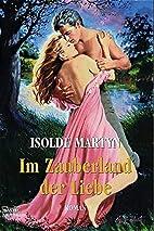 Im Zauberland der Liebe by Isolde Martyn