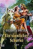Patricia Potter: Ein sinnlicher Schurke. Frauen,  Band 18660