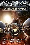 Andreas Eschbach: Das Marsprojekt: Die schlafenden Hüter