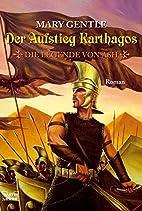 Der Aufstieg Karthagos. Die Legende von Ash…
