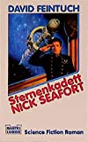 Feintuch, David: Sternenkadett Nick Seafort. Science Fiction Roman.