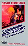Feintuch, David: Commander Nick Seafort. Der zweite Kontakt.
