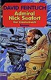 Feintuch, David: Admiral Nick Seafort. Der Staatsstreich.