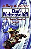Jeffrey A. Carver: Die Chaos-Chroniken 02. Das Weltenschiff. Science Fiction,  Band 23265