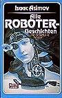 Alle Robotergeschichten. ( Science Fiction). - Isaac Asimov