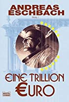 Eine Trillion Euro by Andreas Eschbach