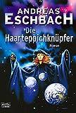 Andreas Eschbach: Die Haarteppichknüpfer
