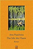 Paasilinna, Arto: Das Jahr des Hasen.