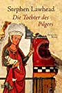 Die Tochter des Pilgers - Stephen R. Lawhead